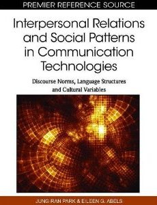 Interpersonal Relations and Social Patterns in Communication Technologies