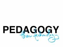 pedagogy-then-technology